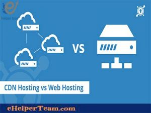 CDN hosting vs Web hosting