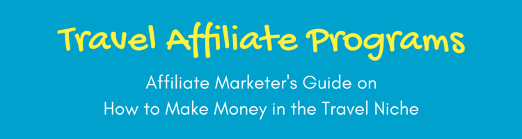 Photo of Best Travel Affiliate Programs For Your Site Or Blog