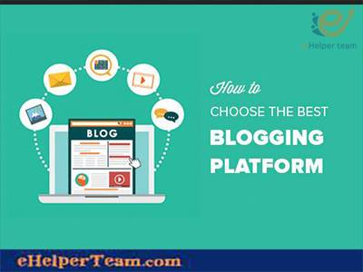 Photo of Step by step instructions to CHOOSE THE BEST BLOGGING PLATFORM IN 2018