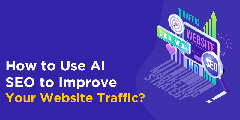 AI SEO to Improve Your Website Traffic